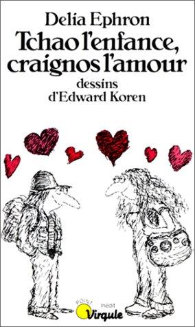 Tchao l'enfance, craignos l'amour par Delia Ephron, Edward Koren