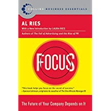 Focus: The Future of Your Company Depends on It by Al Ries (2005-09-27)