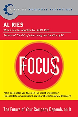Portada del libro Focus: The Future of Your Company Depends on It by Al Ries (2005-09-27)