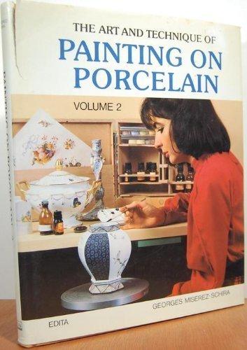 The art and Technique of painting on porcelain [auteur : Georges Miserez-Schira] [éditeur : Edita S.A. Lausanne] [année : 1983]