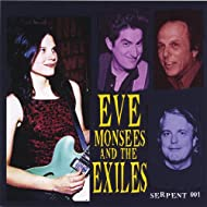 Eve Monsees and the Exiles