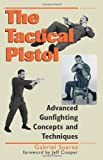 Image de Tactical Pistol: Advanced Gunfighting Concepts and Techniques