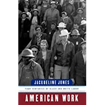 American Work: Four Centuries of Black and White Labor