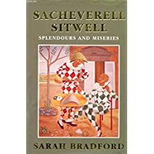 Splendours and Miseries: A Life of Sacheverell Sitwell
