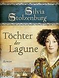 Töchter der Lagune: Historischer Roman (Edition Aglaia)