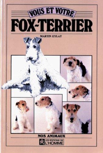 Vous et votre fox-terrier par Martin Eylat