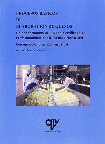 Procesos básicos de elaboración de quesos por Antonio Madrid Vicente