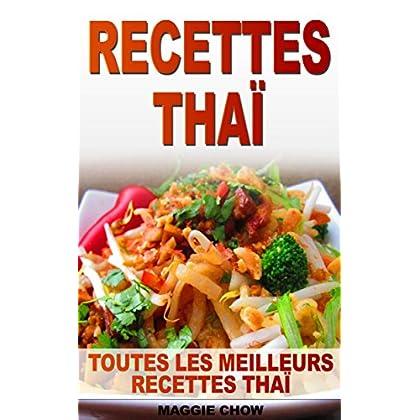 Recettes Thaï: Toutes Les Meilleurs Recettes Thaï (recettes, recette, cuisine, comment cuisiner, livre recettes) (recettes, recette, cuisine, comment cuisiner, livre recettes, Thaï t. 1)