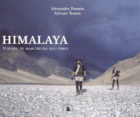 Himalaya : Visions de marcheurs des cimes par Alexandre Poussin, Sylvain Tesson