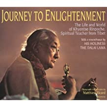 JOURNEY TO ENLIGHTENMENT GEB: The Life and World of Khyentse Rinpoche, Spiritual Teacher from Tibet