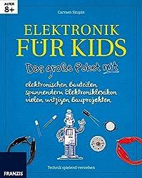 Das große Paket Elektronik für Kids mit allen elektronischen Bauteilen: kindgerecht aufbereitetes Elektronikwissen mit spannenden Experimenten und Bauprojekten. Lesen, Erleben und Verstehen