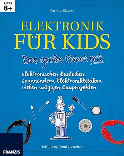 Preisvergleich Produktbild Das große Paket Elektronik für Kids mit allen elektronischen Bauteilen: kindgerecht aufbereitetes Elektronikwissen mit spannenden Experimenten und Bauprojekten. Lesen, Erleben und Verstehen
