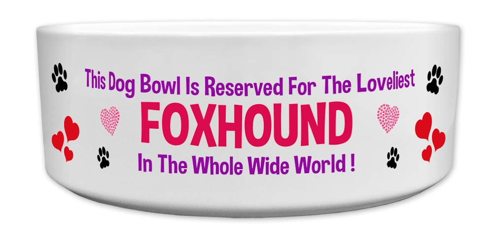 Fresh Publishing Ltd 'This Dog Bowl Is Reserved For The Loveliest Foxhound In The Whole Wide World', Dog Breed Theme, Ceramic Bowl, Size 176mm D x 72mm H approximately.