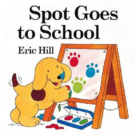 Spot Goes to School (Spot Baby Books)