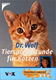 Dr. Wolf Tiersprechstunde für Katzen