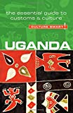 Uganda - Culture Smart!: The Essential Guide to Customs & Culture
