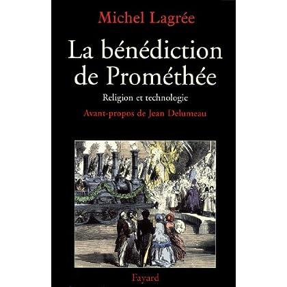 La bénédiction de Prométhée : Religion et technologie (Nouvelles Etudes Historiques)