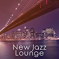 New Jazz Lounge - Summer Jazz Session, Instrumental Ambient, Relaxing Jazz