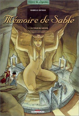 Mémoire de sable, Tome 1 : La tour du savoir