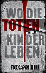 Wo die toten Kinder leben: Thriller (Steinbach und Wagner 1)