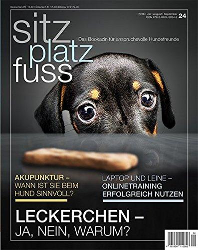 SitzPlatzFuss Ausgabe 24: Leckerchen - ja, nein, warum? (Sitz Platz Fuß)
