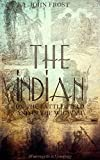 The Indian: On the Battle-Field and in the Wigwam (Illustrations) (English Edition)