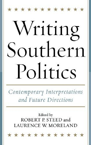 Writing Southern Politics: Contemporary Interpretations and Future Directions by University Press of Kentucky (2006-05-26)