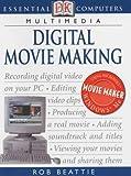 Digital Movie Making (Essential Computers)
