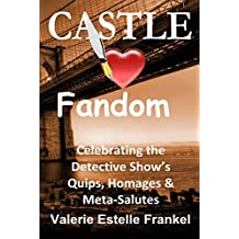 Castle Loves Fandom: Celebrating the Detective Show's Quips, Homages, and Meta-Salutes (English Edition)