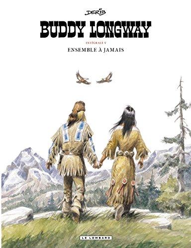 Buddy Longway (Intégrale) - tome 5 - Ensemble à jamais