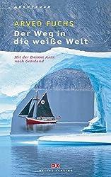 Der Weg in die weiße Welt: Mit der Dagmar Aaen nach Grönland