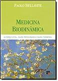 Medicina Biodinâmica. A Força Vital, Suas Patologias e Suas Terapias (Em Portuguese do Brasil)