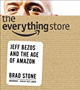 The Everything Store: Jeff Bezos and the Age of Amazon by Stone, Brad (2013) Audio CD