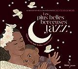 Les plus belles berceuses jazz / Ella Fitzgerald, Sarah Vaughan, Blossom Dearie... [et al.] |