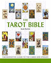 The Tarot Bible: Godsfield Bibles: The Definitive Guide to the Cards and Spreads