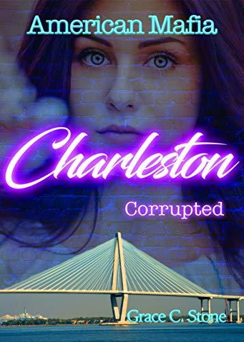 American Mafia: Charleston Corrupted von [Stone, Grace C.]