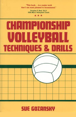 Championship Volleyball Techniques and Drills por Sue Gozansky