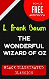 The Wonderful Wizard of Oz: By L. Frank Baum  - Illustrated (Bonus Free Audiobook) (English Edition)