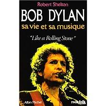 "Bob Dylan sa vie et sa musique. ""Like a Rolling Stone"""