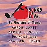 Arron Loves Marvel Comics, Drawing and McAllen, Texas