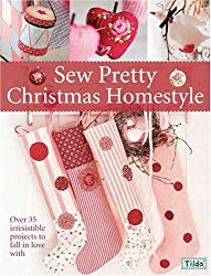 Sew Pretty Christmas Homestyle: Over 35 Irresistible Projects to Fall in Love with by Finnanger Tone (2008-08-29)