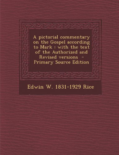 Pictorial Commentary on the Gospel According to Mark: With the Text of the Authorized and Revised Versions