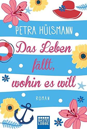 Buchseite und Rezensionen zu 'Das Leben fällt, wohin es will: Roman' von Petra Hülsmann