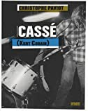 Cassé (Kurt Cobain)