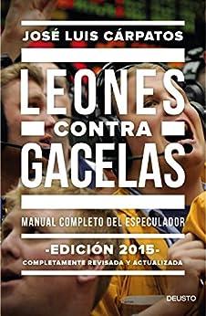 Leones contra gacelas: Manual completo del especulador de [Cárpatos, José Luis]