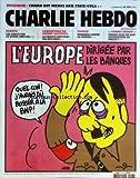 CHARLIE HEBDO [No 1013] du 16/11/2011 - L'EUROPE DIRIGEE PAR LES BANQUES PAR CHARB - INCENDIE / CHARB DIT MERCI AUX FAUX-CULS - EUROPE - LES GRECS SUR LE DIVAN PAR LUZ - CORRUPTION EN ARABIE SAOUDITE / LA FRANCE BAT TOUS LES RECORDS - TUNISIE / ENNAHADA LIBERE LA FEMME - FERIEZ-VOUS UN BON DESSINATEUR DE PRESSE