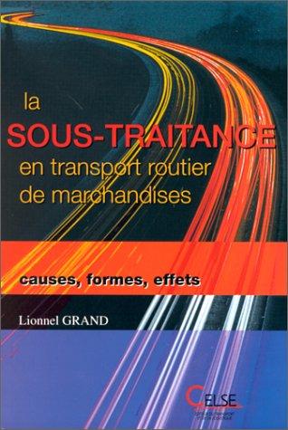 La sous-traitance en transport routier de marchandises : Causes, formes, effets