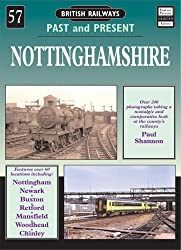 Nottinghamshire (British Railways Past and Present  No 57)