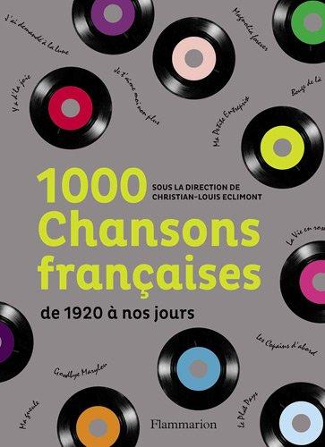 1000 chansons françaises : De 1920 à nos jours par Christian Eclimont