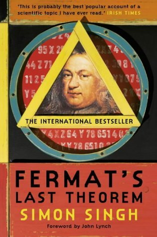 Fermat's Last Theorem: The Story Of A Riddle That Confounded The World's Greatest Minds For 358 Years by Simon Singh (2002-05-06)